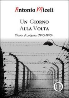 Un giorno alla volta. Diario di prigionia (1943-1945)