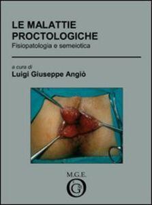 Le malattie proctologiche. Fisiopatologia e semeiotica