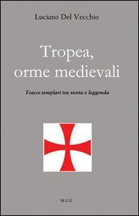 Tropea, orme medievali. Tracce templari tra storia e leggenda