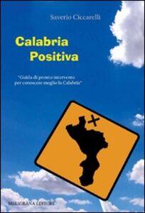 Calabria positiva. Guida di pronto intervento per conoscere meglio la Calabria