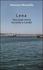 Lena. Una turpe storia tra Sicilia e Cariddi