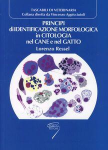 Principi di identificazione morfologica in citologia nel cane e nel gatto