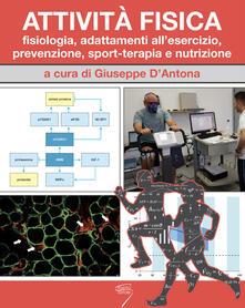 Attività fisica. Fisiologia, adattamenti allesercizio, prevenzione, sport-terapia e nutrizione. Con Contenuto digitale per download e accesso on line.pdf