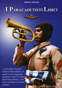 I paracadutisti libici. Immagini e commenti storici