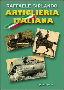 Artiglieria italiana. Immagini e commenti storici