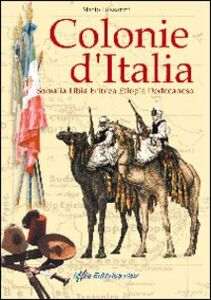 Colonie d'Italia. Somalia, Libia, Eritrea, Etiopia, Dodecaneso