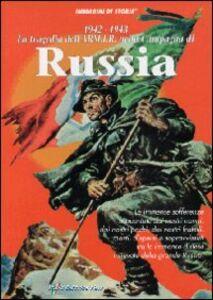 1942-1943. La tragedia dell'ARM.I.R. nella Campagna di Russia