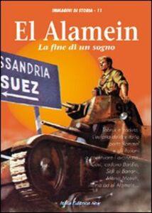 El Alamein. La fine di un sogno