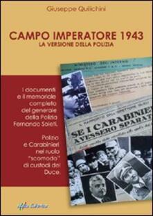 Ilmeglio-delweb.it Campo imperatore 1943: la versione della polizia. I documenti e il memoriale completo del generale della polizia Fernando Soleti Image