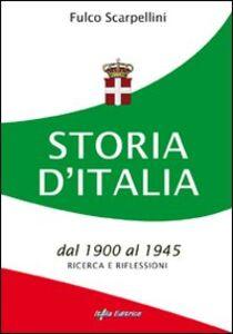 Storia d'Italia dal 1900 al 1945. Ricerca e riflessioni