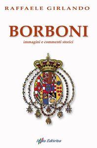 Borboni. Immagini e commenti storici