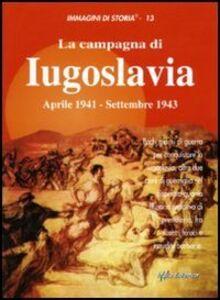 La campagna di Iugoslavia aprile 1941-settembre 1943