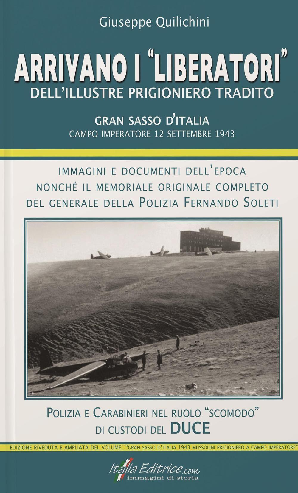 Arrivano i «liberatori» dell'illustre prigioniero tradito. Gran Sasso d'Italia. Campo Imperatore 12 settembre 1943