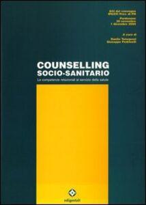 Counselling socio-sanitario. Le competenze relazionali al servizio della salute