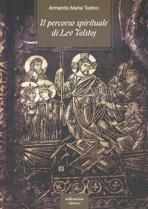 Il percorso spirituale di Lev Tolstoj
