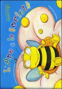 L' ape e la società. Con CD Audio