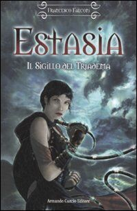 Il sigillo del triadema. Estasia