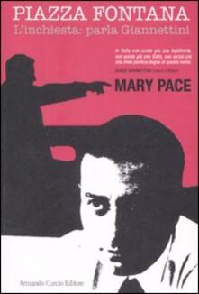 Piazza Fontana. L'inchiesta: parla Giannettini - Mary Pace - copertina