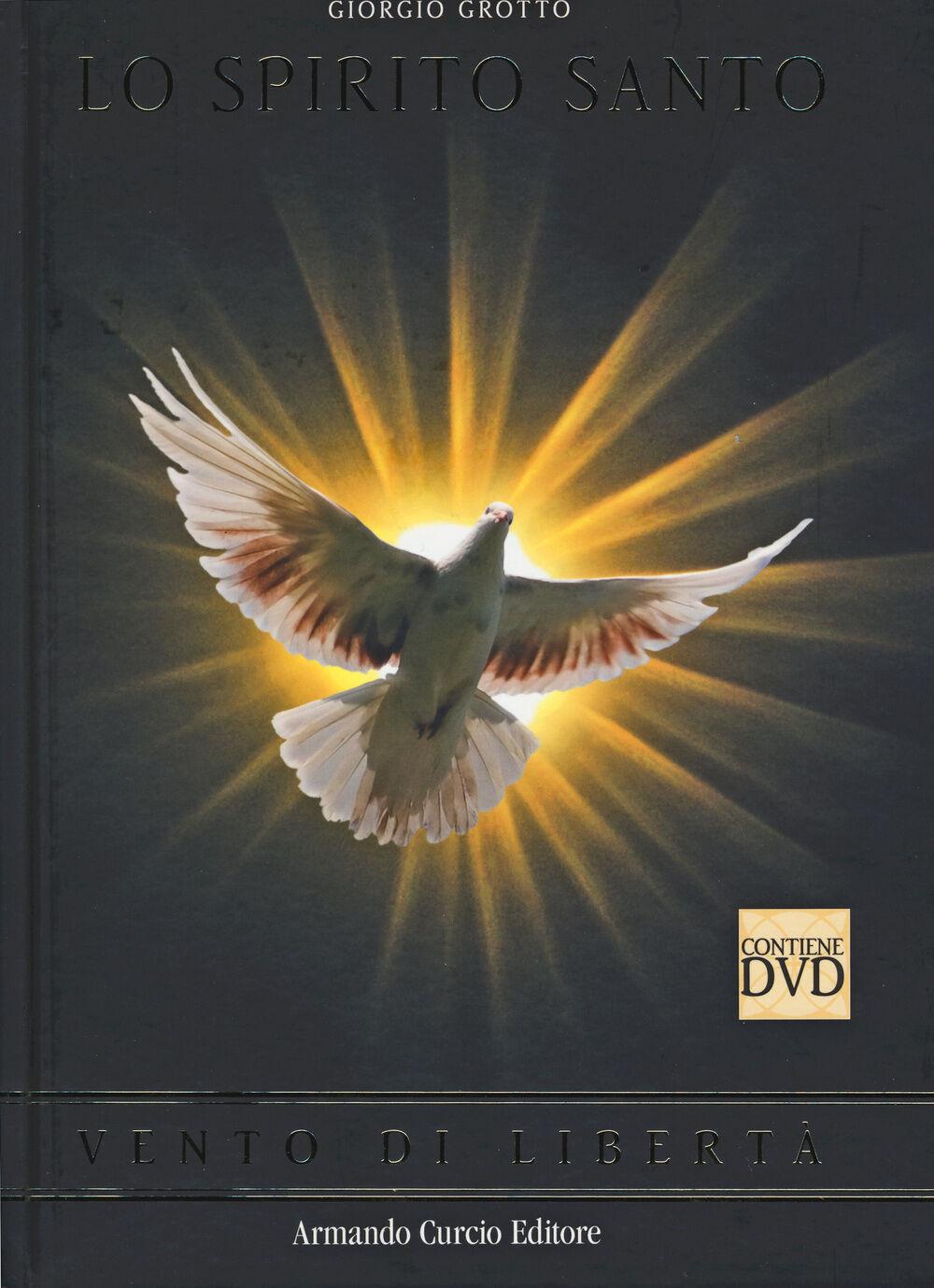 Lo Spirito Santo. Vento di libertà. Con DVD