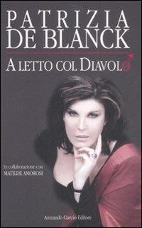 A letto col diavolo - De Blanck Patrizia Amorosi Matilde - wuz.it