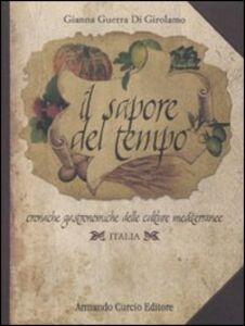 Il sapore del tempo. Cronache gastronomiche delle culture mediterranee. Italia