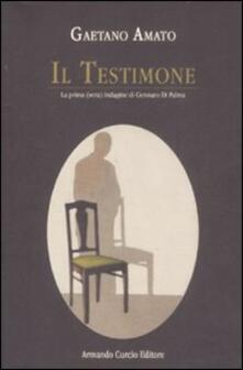 Il testimone. La prima (vera) indagine di Gennaro Di Palma.pdf
