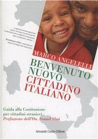 Benvenuto nuovo cittadino italiano. Guida alla Costituzione per i cittadini stranieri