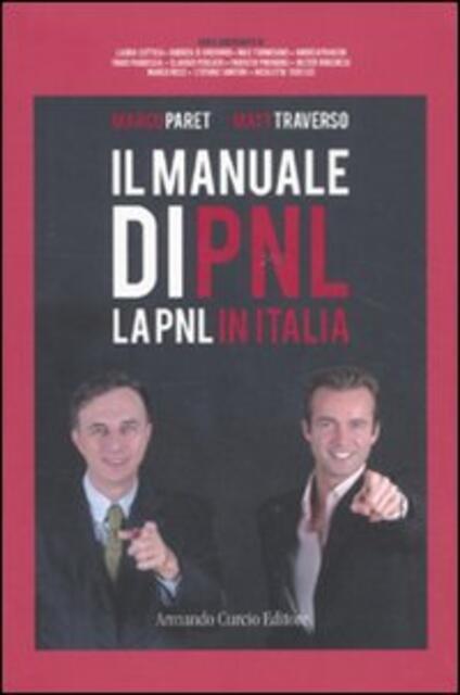 Manuale di PNL. La PNL in Italia - Marco Paret,Matt Traverso - copertina