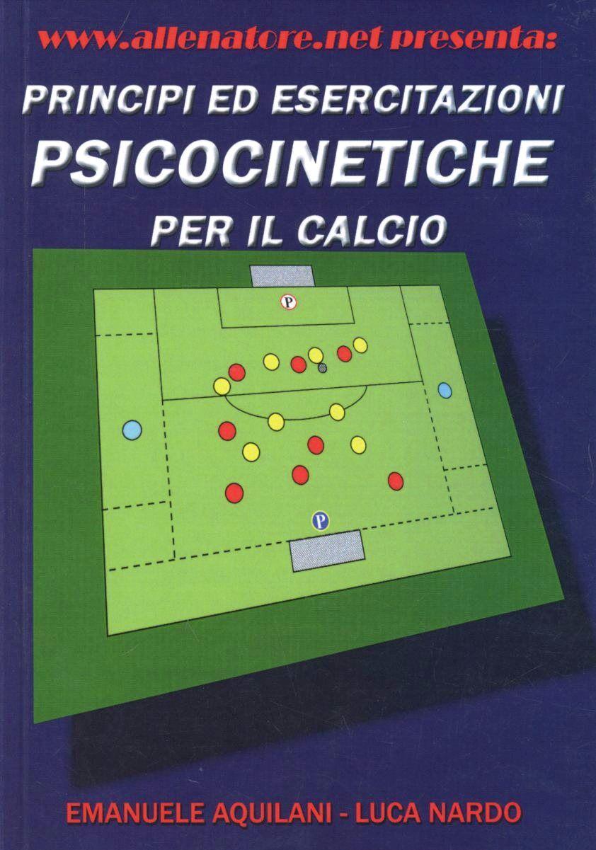 Principi ed esercitazioni psicocinetiche per il calcio