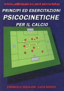 Principi ed esercitazioni psicocinetiche per il calcio.pdf
