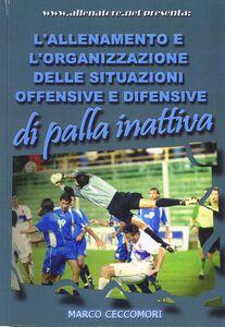 L' allenamento e l'organizzazione delle situazioni offensive e difensive di palla inattiva