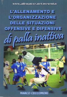 L allenamento e lorganizzazione delle situazioni offensive e difensive di palla inattiva.pdf