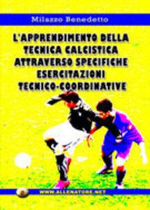 L' apprendimento della tecnica calcistica attraverso specifiche esercitazioni tecnico-coordinative