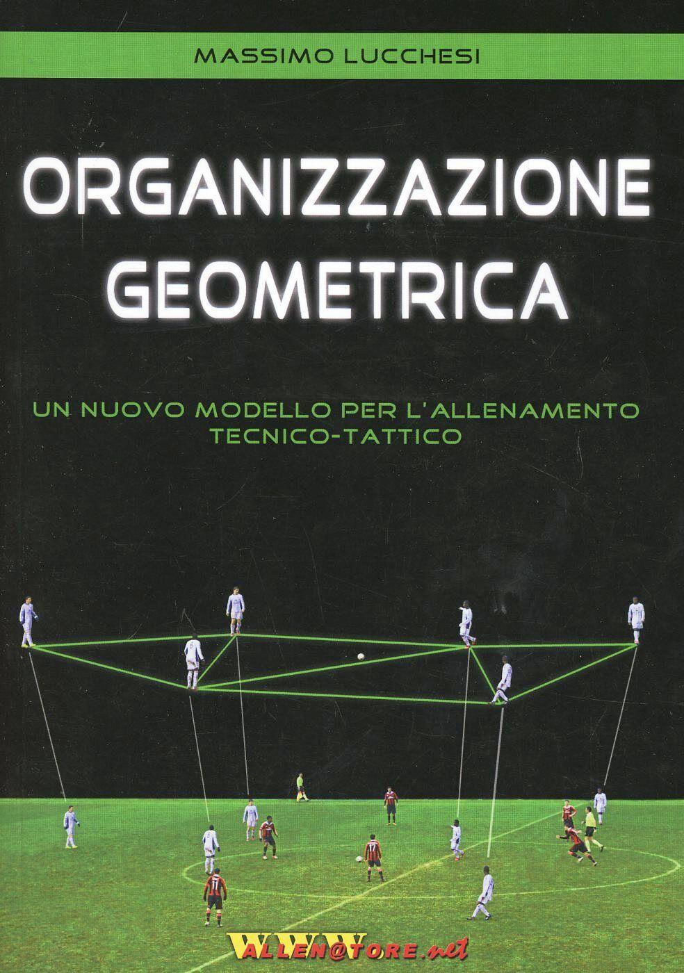 Organizzazione geometrica. Un nuovo modello per l'allenamento tecnico-tattico