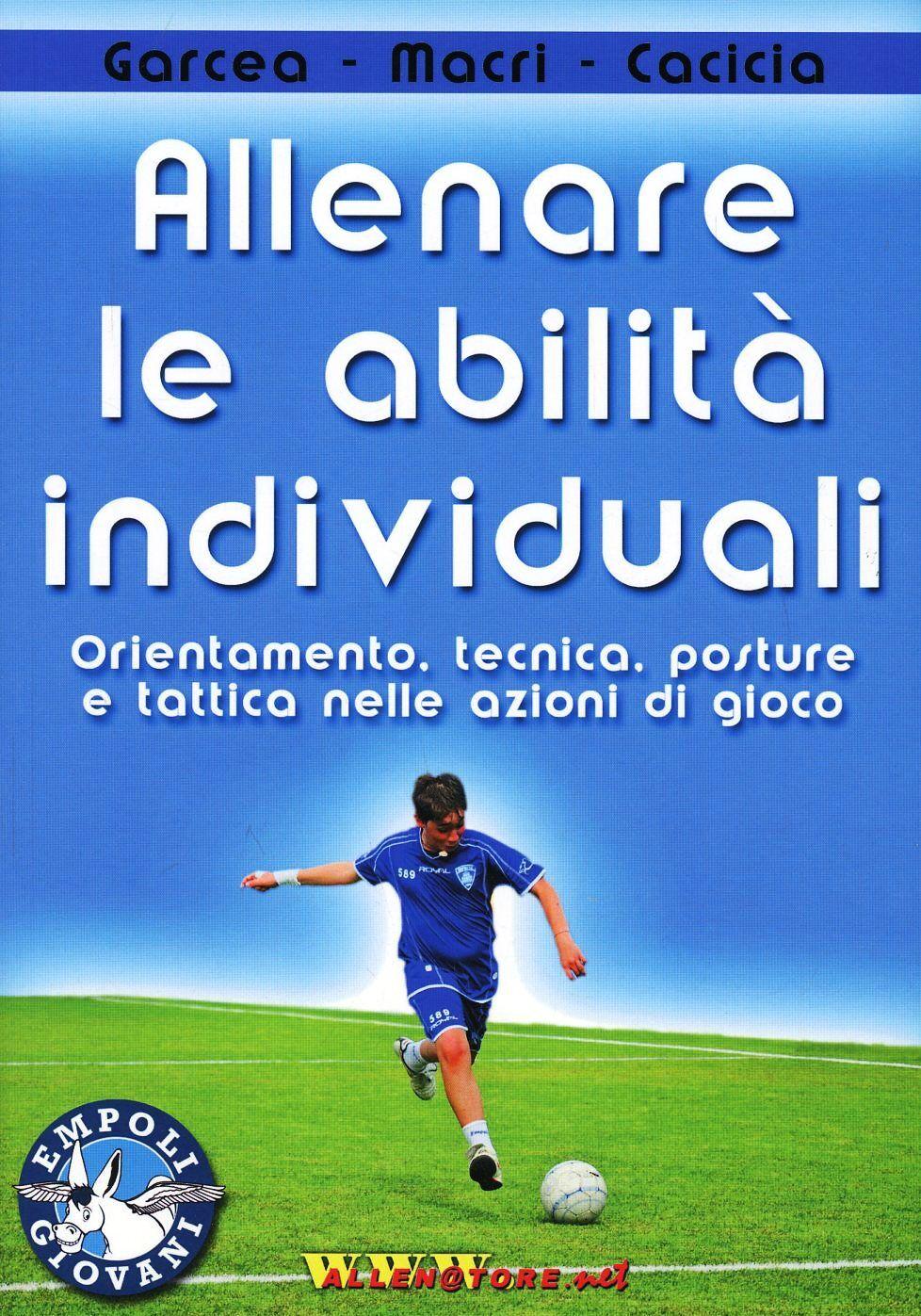 Allenare le abilità individuali. Orientamento, tecnica, posture e tattica nelle azioni di gioco. Con DVD