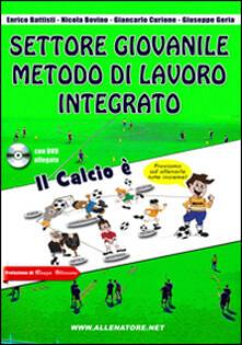 Ristorantezintonio.it Settore giovanile metodo di lavoro integrato. Nuovo metodo di allenamento integrato nel settore giovanile. Con DVD Image