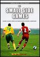 Gli small sided games. I giochi su spazio ridotto con finalità tecnico-tattiche e condizionali