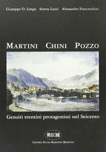 Martini Chini Pozzo. Gesuiti trentini protagonisti nel Seicento