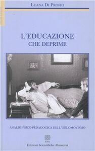 L' educazione che deprime. Analisi psico-pedagogica dell'oblomovismo