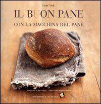 Il buon pane con la macchina del pane