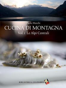 Aboutschuster.de Cucina di montagna. Vol. 1: Alpi centrali, Le. Image