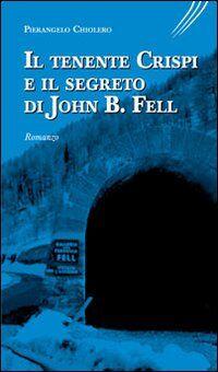 Il tenente Crispi e il segreto di John B. Fell