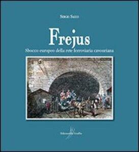 Frejus. Sbocco europeo della rete ferroviaria cavouriana