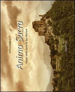 Anima sacra. Visioni della sacra di San Michele. Con DVD. Ediz. multilingue