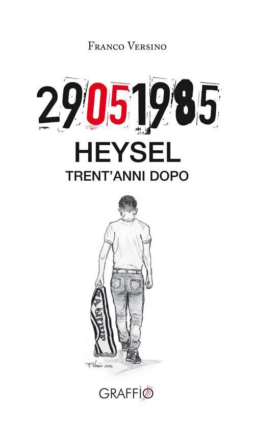 29.05.1985 Heysel trent'anni dopo