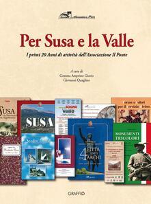Per Susa e per la Valle. I primi 20 anni di attività dellAssociazione Il Ponte.pdf