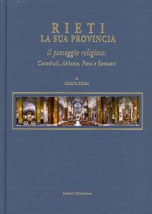 Rieti. La sua provincia. Il paesaggio religioso. Cattedrali, abbazie, pievi e santuari
