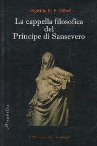 La cappella filosofica del principe di Sansevero