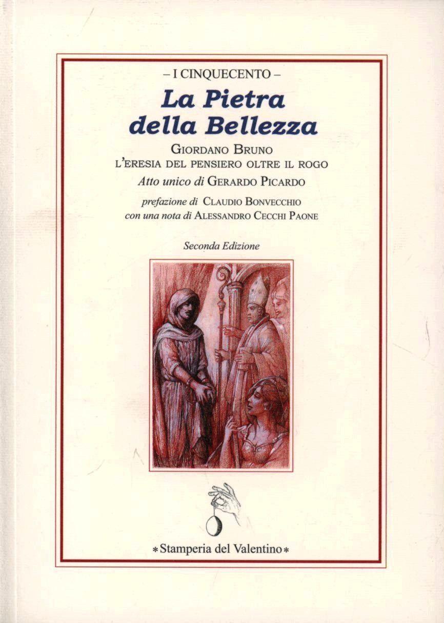 La pietra della bellezza. Giordano Bruno. L'eresia del pensiero oltre il rogo