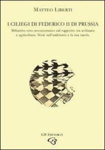 I ciliegi di Federico II di Prussia. Dibattito otto-novecentesco sul rapporto tra avifauna e agricoltura. Note sull'ambiente e la sua tutela